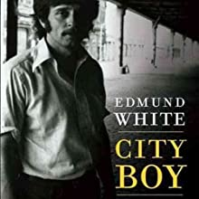 City Boy: My Life in New York During the 1960s and '70s (       UNABRIDGED) by Edmund White Narrated by Robert Blumenfeld