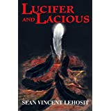 Lucifer and Lacious ~ Sean Vincent Lehosit