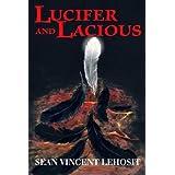 Lucifer and Lacious ~ Sean Vincent Lehosit