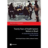 Twenty Years of Health System Reform in Brazil: An Assessment of the Sistema Único de Saúde (Directions in Development...