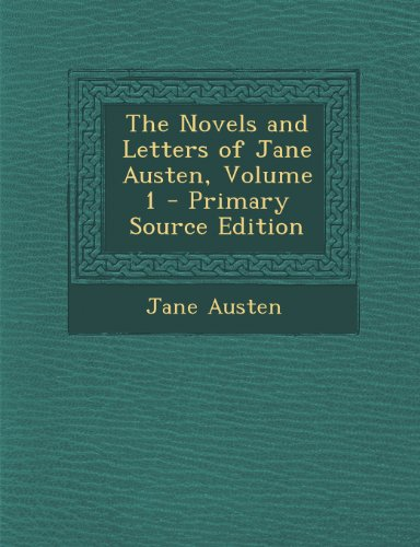 The Novels and Letters of Jane Austen, Volume 1