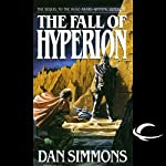 The Fall of Hyperion (       UNABRIDGED) by Dan Simmons Narrated by Victor Bevine
