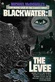 Michael McDowell's Blackwater II: The Levee (0380822067) by McDowell, Michael