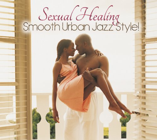 Original album cover of Sexual Healing: Smooth Jazz Urban Style! by Sexual Healing