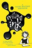 Spilling Ink: A Young Writers Handbook