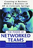 img - for The Power of Networked Teams: Creating a Business Within a Business at Hewlett-Packard in Colorado Springs book / textbook / text book