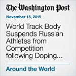World Track Body Suspends Russian Athletes from Competition following Doping Revelations | Dave Sheinin