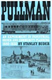 img - for By Stanley Buder Pullman: An Experiment in Industrial Order and Community Planning, 1880-1930 (Urban Life in America) (Reprint) [Paperback] book / textbook / text book