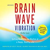 Brain Wave Vibration: Getting Back into the Rhythm of a Happy, Healthy Life | [Ilchi Lee]