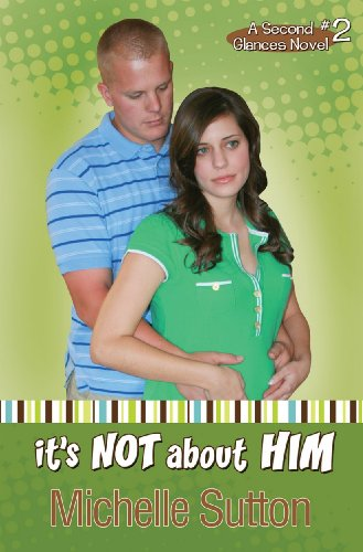 Image of It's Not About Him (A Second Glances Novel, #2)