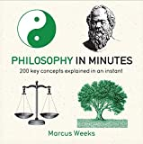 Philosophy in Minutes: 200 Key Concepts Explained in an Instant (English Edition)