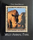 img - for The San Diego Wild Animal Park book / textbook / text book