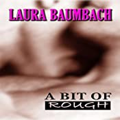 A Bit of Rough | [Laura Baumbach]