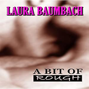 A Bit of Rough Audiobook