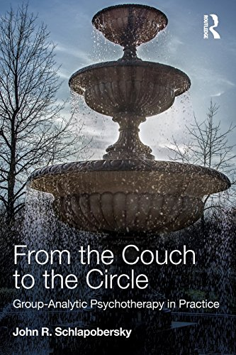 From the Couch to the Circle: Group-Analytic Psychotherapy in Practice