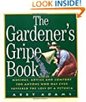 The Gardener's Gripe Book: Musings, A...