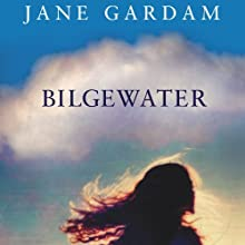 Bilgewater (       UNABRIDGED) by Jane Gardam Narrated by Samantha Beart