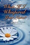What If I Whispered Your Name?