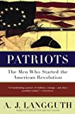 Patriots: Men Who Started the American Revolution