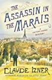 Claude Izner The Assassin in the Marais (Victor Legris Mysteries)