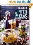 Winter im Glas (Einmachen, Konservier...