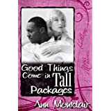 Good Things Come In Tall Packages ~ Ann  Montclair