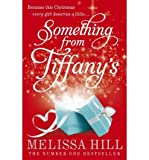 (SOMETHING FROM TIFFANY'S) BY HILL, MELISSA[ AUTHOR ]Paperback 10-2011
