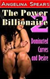 The Power Billionaire 2: Dominated Curves and Desire (BBW Erotic Romance)