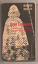 Grey Eminence a Biographical Account of Religion and Politics in Cardinal Richelieu's France