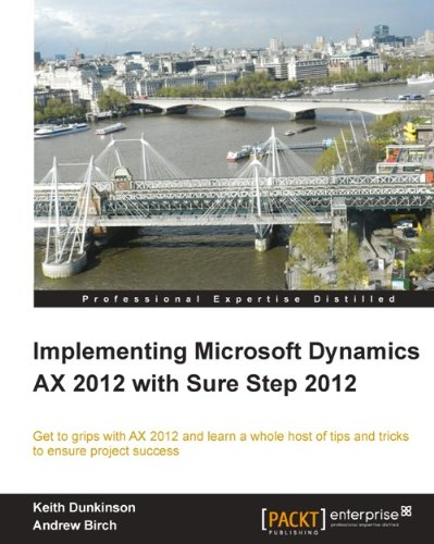 Andrew Birch  Keith Dunkinson - Implementing Microsoft Dynamics AX 2012 with Sure Step 2012