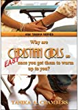 Why are Christian Girls so easy once you get them to warm up to you? (Ask Tanika Series Book 1)