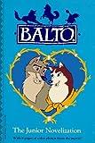 img - for Balto: The Junior Novelization Paperback November 29, 1995 book / textbook / text book