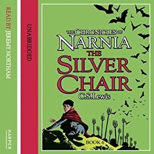 The Silver Chair: The Chronicles of Narnia, Book 4 | [C.S. Lewis]