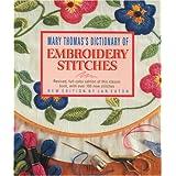 Mary Thomas's Dictionary of Embroidery Stitches ~ Mary Thomas