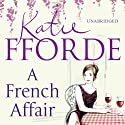 A French Affair (       UNABRIDGED) by Katie Fforde Narrated by Jilly Bond