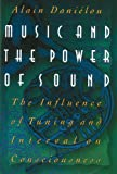 img - for Music and the Power of Sound: The Influence of Tuning and Interval on Consciousness book / textbook / text book