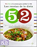 UNKNOWN Las recetas de la dieta 5.2: Recetas de 100, 200 y 300 calorías