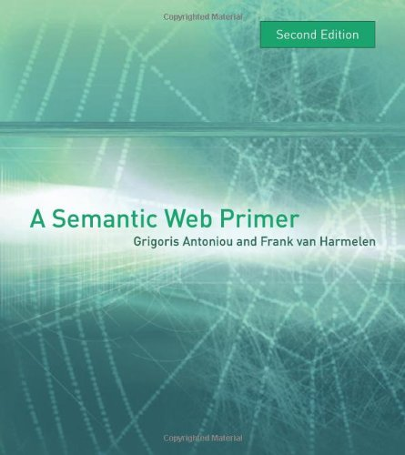 A Semantic Web Primer (Cooperative Information Systems series)
