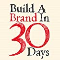 Build a Brand in 30 Days Audiobook by Simon Middleton Narrated by Cameron Stewart