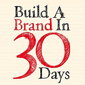 Build a Brand in 30 Days Audiobook