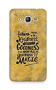 AMEZ where there is kindness there is goodness Back Cover For Samsung Galaxy Grand Prime