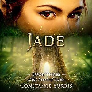 Jade: The Everleaf Series, Book 3 Hörbuch von Constance Burris Gesprochen von: Tia Rider Sorensen