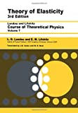 Theory of Elasticity, Third Edition: Volume 7 (Theoretical Physics) (075062633X) by Landau, L D