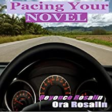Pace Your Novel Effectively: Handy Formula for Raising the Stakes, Keep the Pace Interesting, Make Your Readers Ask for Seconds: The Key to Great Writing (The Righteous Writer, Book 3) (       UNABRIDGED) by Ora Rosalin, Beyoncé Rosalin Narrated by Forris Day Jr