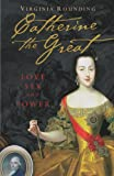 Catherine The Great: Love Sex and Power