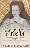 Sarah Gristwood Arbella: England's Lost Queen