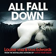 All Fall Down Audiobook by Mark Edwards, Louise Voss Narrated by Antonia Beamish