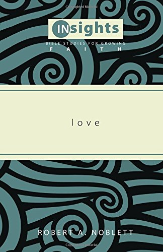 Love: Insights Bible Studies for Growing Faith