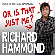 Or Is That Just Me? | [Richard Hammond]