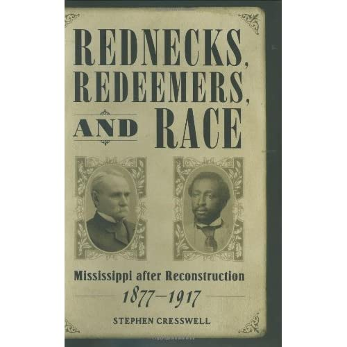 Image: Rednecks, Redeemers, and Race: Mississippi after Reconstruction